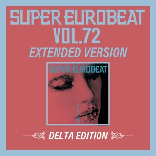 SUPER EUROBEAT VOL.72 EXTENDED VERSION DELTA EDITION