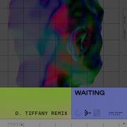 Waiting (D. Tiffany Remix)