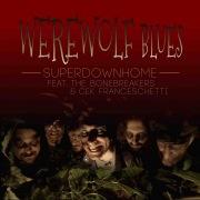 Werewolf Blues (feat. The Bonebreakers & Cek Franceschetti)