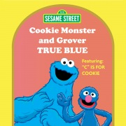 Sesame Street: True Blue: Cookie Monster and Grover