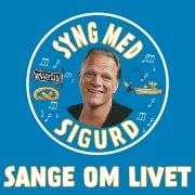 Sange Om Livet - Syng Med Sigurd