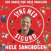 Syng Med Sigurd - Hele Sangbogen