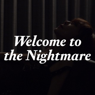 Welcome to the Nightmare
