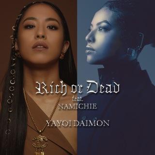 Rich or Dead (feat. なみちえ)