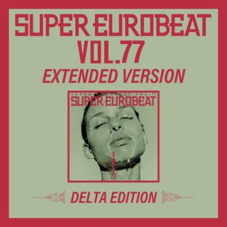 SUPER EUROBEAT VOL.77 EXTENDED VERSION DELTA EDITION