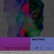 Waiting (Pretty Girl Remix)