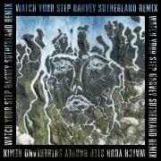 Watch Your Step (Harvey Sutherland Remix)