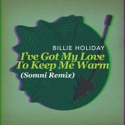 I've Got My Love To Keep Me Warm (Somni Remix)