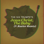 Jesus Christ, The Baby (V.Raeter Remix)