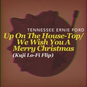 Up On The House-Top/We Wish You A Merry Christmas (Kuji Lo-Fi Flip)