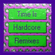 Time Is Hardcore (Remixes)