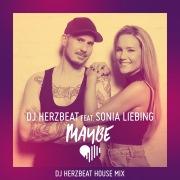 Maybe (DJ Herzbeat House Mix)