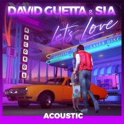 Let's Love (feat. Sia) [Acoustic]
