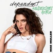 dependent (KOLIDESCOPES remix)