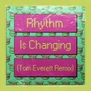 Rhythm Is Changing (Tom Everett Remix)