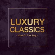 Luxury Classics -End Of The Day-