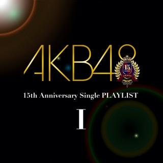 AKB48 15th Anniversary Single PLAYLIST I