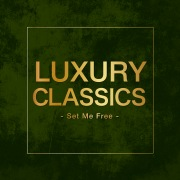 Luxury Classics -Set Me Free-
