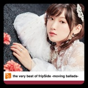 the very best of fripSide -moving ballads-