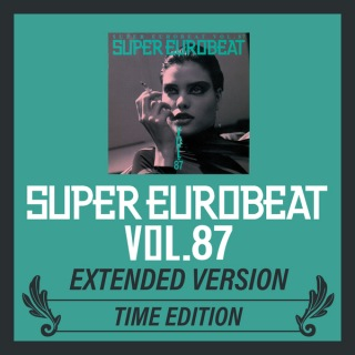 SUPER EUROBEAT VOL.87 EXTENDED VERSION TIME EDITION