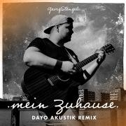 Mein Zuhause (Dayo Akustik Remix)