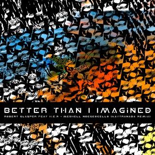 Better Than I Imagined (KAYTRANADA Remix)
