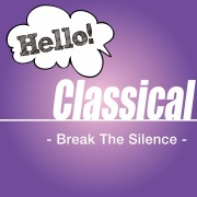 Hello! Classical -Break The Silence-
