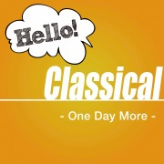 Hello! Classical -One Day More-