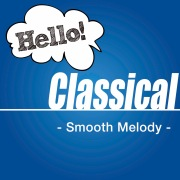Hello! Classical -Smooth Melody-