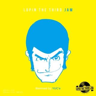夢ならいいのに - LUPIN THE THIRD JAM Remixed by YUC'e