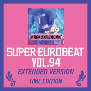 SUPER EUROBEAT VOL.94 EXTENDED VERSION TIME EDITION