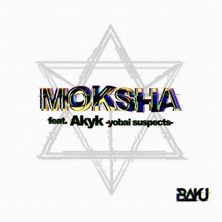 MOKSHA feat. Akyk (yobai suspects)