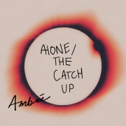 alone / the catch up