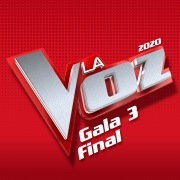 La Voz 2020 – Gala 3 Final