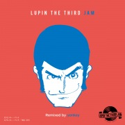THEME FROM LUPIN _ 2015(ンパッパラッパー) - LUPIN THE THIRD JAM Remixed by yonkey