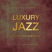 Luxury Jazz -The Old Song And Dance-