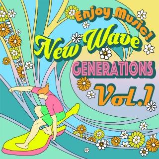 Enjoy Music! New Wave Generations Vol.1