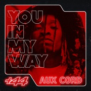 You In My Way (+44 Aux Chord)