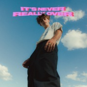 It's Never Really Over (Expanded)