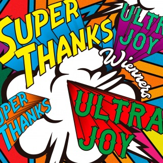SUPER THANKS, ULTRA JOY
