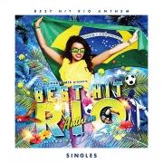 LATINO PARTY MIX presents BEST HIT RIO ANTHEM -Singles-