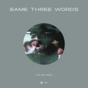 Same Three Words