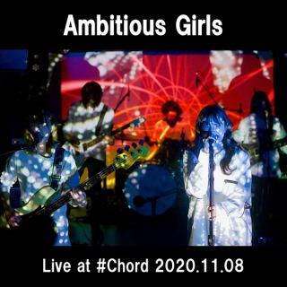 Ambitious Girls  (Live at Ikejiri Ohashi #Chord 2020.11.08)