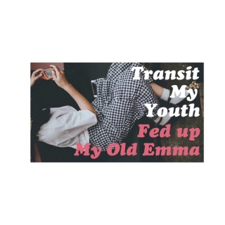 Fed up / My Old Emma