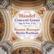 Handel: Concerti grossi, Op. 6 Nos. 7-12