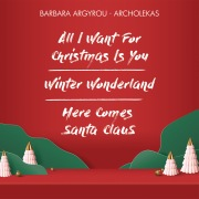 All I Want For Christmas Is You / Winter Wonderland / Here Comes Santa Claus