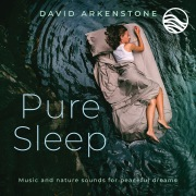 Pure Sleep: Music And Nature Sounds For Peaceful Dreams