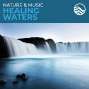 Nature & Music: Healing Waters