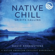 Native Chill Spirits Calling: A Native American Chillout Experience