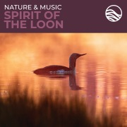 Nature & Music: Spirit Of The Loon